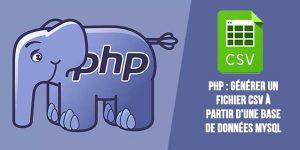 PHP : générer un fichier csv à partir d'une base de données MySQL