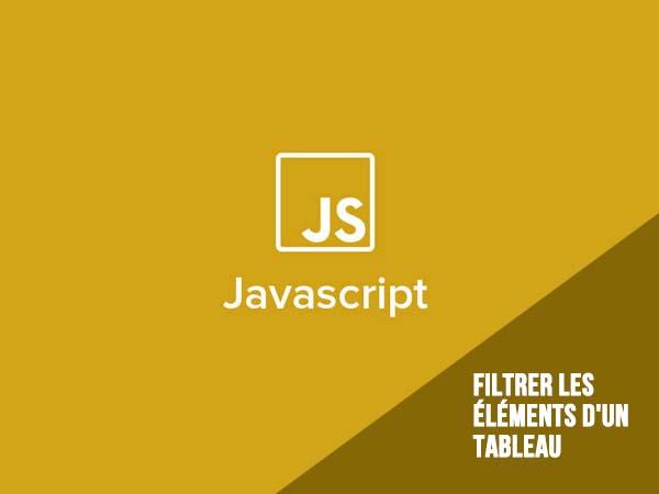 Javascript : Filtrer les éléments d'un tableau