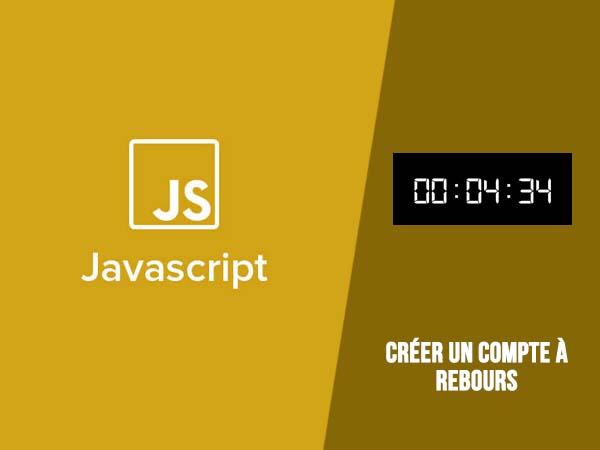 Javascript : créer un compte à rebours